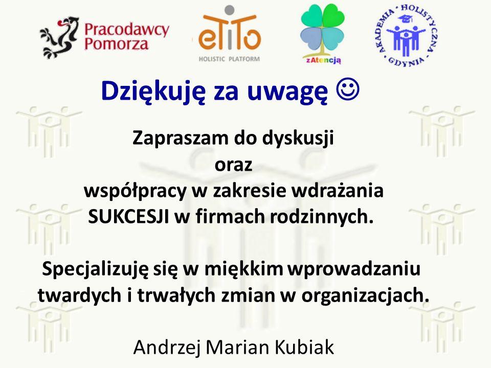 Dziękuję za uwagę Zapraszam do dyskusji oraz współpracy w zakresie wdrażania SUKCESJI w firmach rodzinnych.