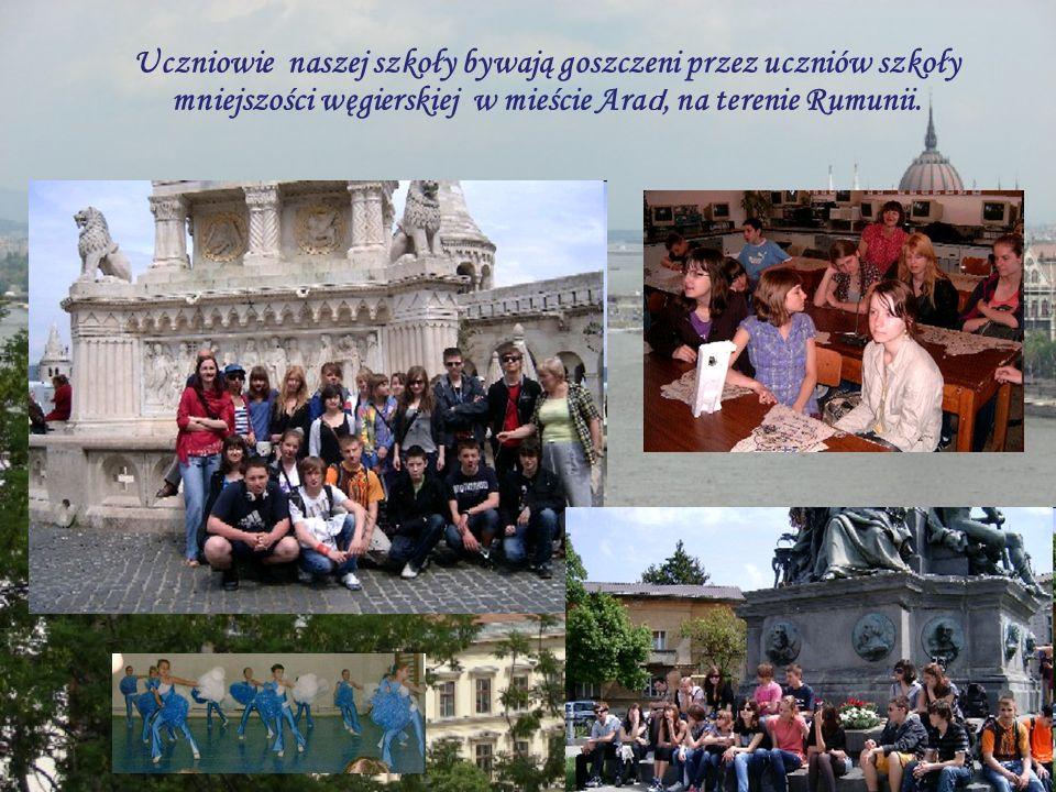 Uczniowie naszej szkoły bywają goszczeni przez uczniów szkoły mniejszości węgierskiej w mieście Ara d, na terenie Rumunii.