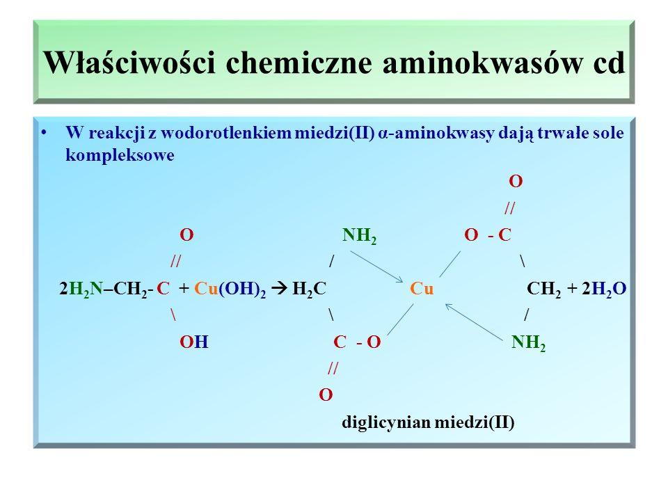 Właściwości chemiczne aminokwasów Reakcje z kwasami  sól H 2 N – CH 2 – COOH + HCl  [NH 3 -CH 2 - COOH] + Cl - glicyna chlorekwodorek glicyny Reakcj