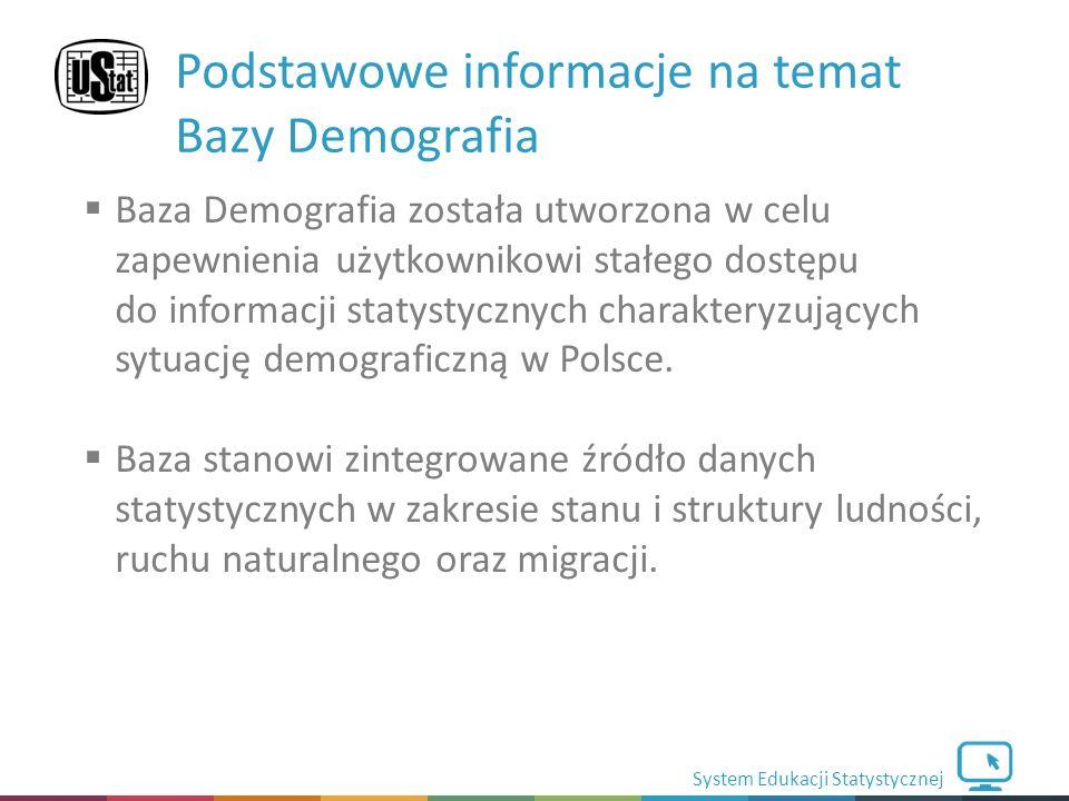 System Edukacji Statystycznej  Baza Demografia została utworzona w celu zapewnienia użytkownikowi stałego dostępu do informacji statystycznych charakteryzujących sytuację demograficzną w Polsce.