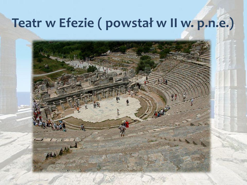 Teatr w Efezie ( powstał w II w. p.n.e.)