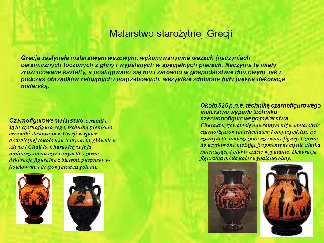 Malarstwo starożytnej Grecji Grecja zasłynęła malarstwem wazowym, wykonywanymna wazach (naczyniach ceramicznych toczonych z gliny i wypalanych w specj