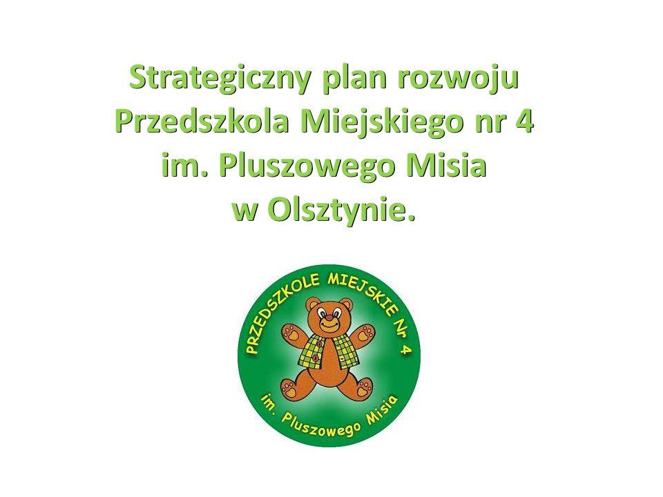 Strategiczny plan rozwoju Przedszkola Miejskiego nr 4 im. Pluszowego Misia w Olsztynie.