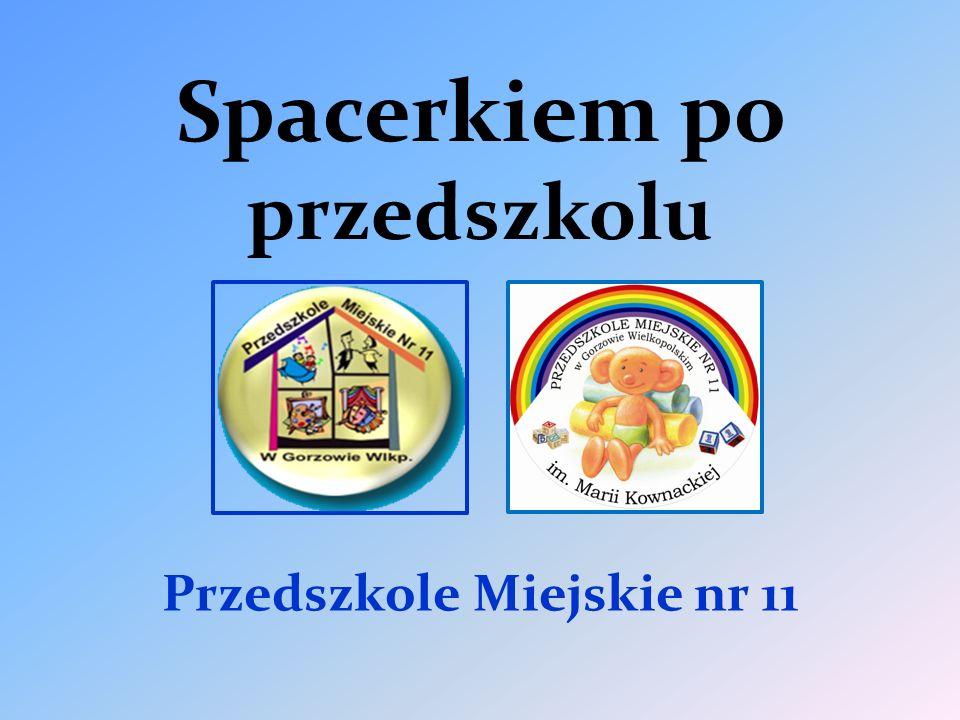 Spacerkiem po przedszkolu Przedszkole Miejskie nr 11