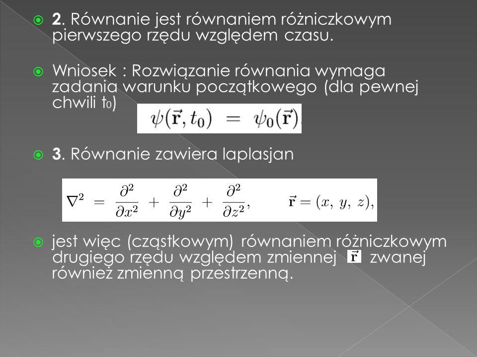  2. Równanie jest równaniem różniczkowym pierwszego rzędu względem czasu.