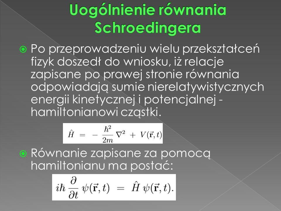  Po przeprowadzeniu wielu przekształceń fizyk doszedł do wniosku, iż relacje zapisane po prawej stronie równania odpowiadają sumie nierelatywistycznych energii kinetycznej i potencjalnej - hamiltonianowi cząstki.