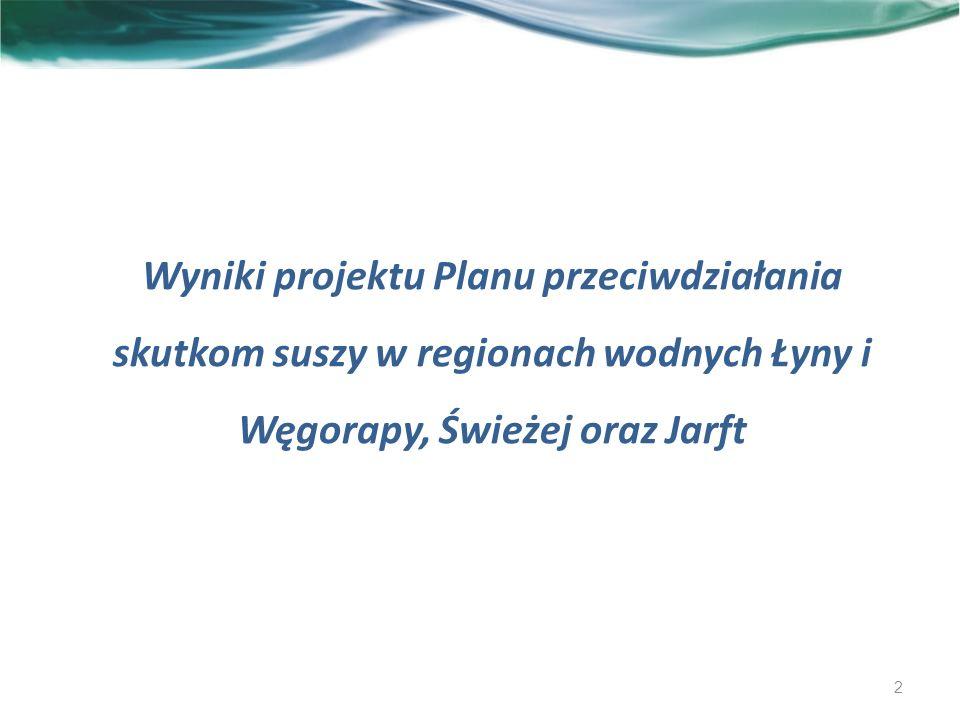 Wyniki projektu Planu przeciwdziałania skutkom suszy w regionach wodnych Łyny i Węgorapy, Świeżej oraz Jarft 2