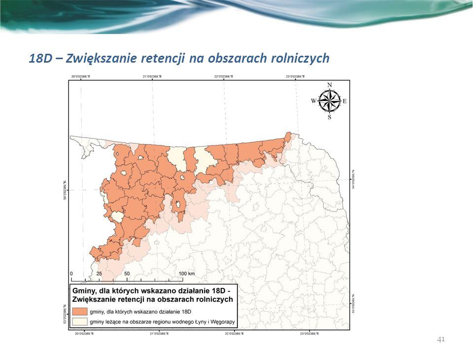 18D – Zwiększanie retencji na obszarach rolniczych 41