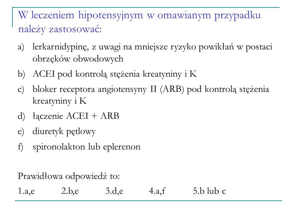 W przypadku wystąpienia przewlekłej choroby nerek, pacjenta należy skierować do nefrologa, gdy: a)eGFR wynosi poniżej 90 ml/min b)eGFR wynosi poniżej 60 ml/min c)eGFR wynosi poniżej 30 ml/min d)eGFR wynosi poniżej 20 ml/min e)eGFR wynosi poniżej 15 ml/min Prawidłowa odpowiedź to: a.b.