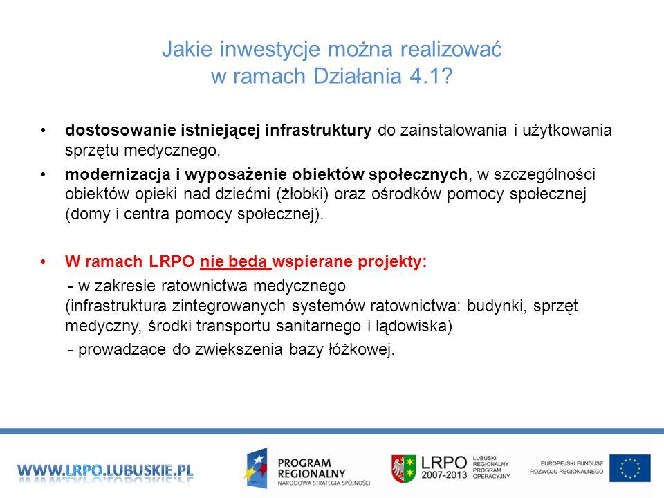 Jakie inwestycje można realizować w ramach Działania 4.1? dostosowanie istniejącej infrastruktury do zainstalowania i użytkowania sprzętu medycznego,