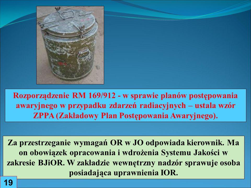 Rozporządzenie RM 169/912 - w sprawie planów postępowania awaryjnego w przypadku zdarzeń radiacyjnych – ustala wzór ZPPA (Zakładowy Plan Postępowania Awaryjnego).