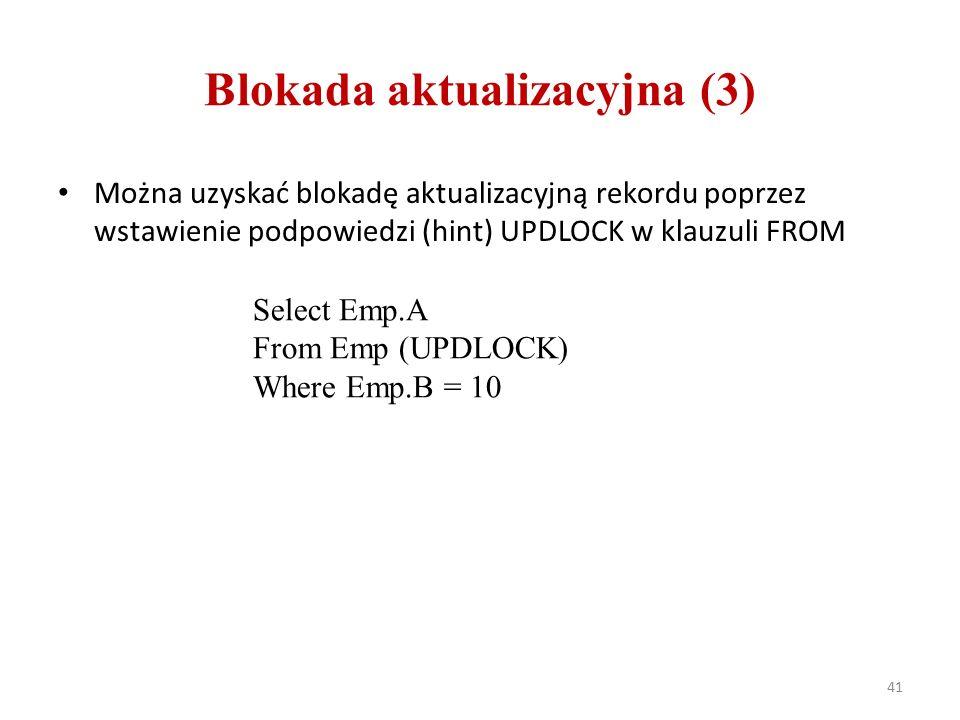 Blokada aktualizacyjna (3) Można uzyskać blokadę aktualizacyjną rekordu poprzez wstawienie podpowiedzi (hint) UPDLOCK w klauzuli FROM 41 Select Emp.A From Emp (UPDLOCK) Where Emp.B = 10
