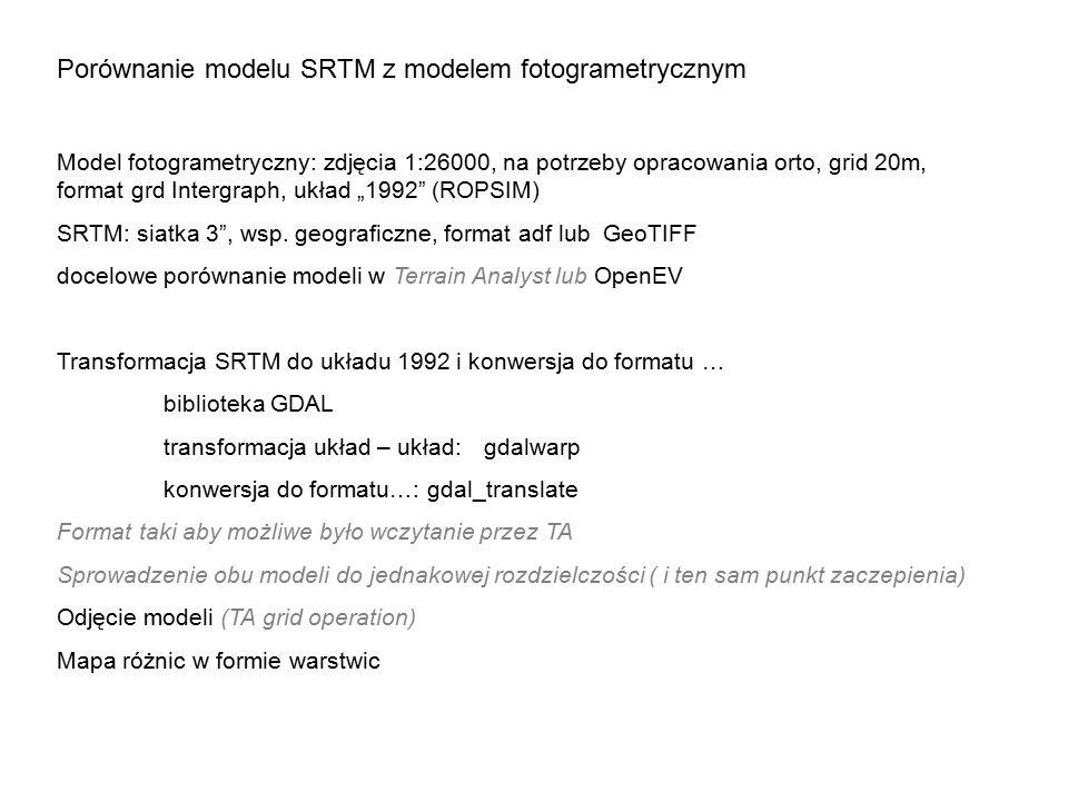 """Porównanie modelu SRTM z modelem fotogrametrycznym Model fotogrametryczny: zdjęcia 1:26000, na potrzeby opracowania orto, grid 20m, format grd Intergraph, układ """"1992 (ROPSIM) SRTM: siatka 3 , wsp."""
