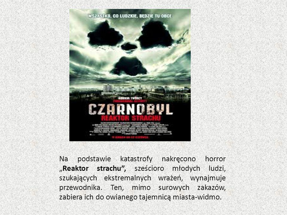 """Na podstawie katastrofy nakręcono horror """"Reaktor strachu , sześcioro młodych ludzi, szukających ekstremalnych wrażeń, wynajmuje przewodnika."""