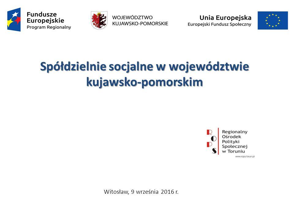 Spółdzielnie socjalne w województwie kujawsko-pomorskim Witosław, 9 września 2016 r.