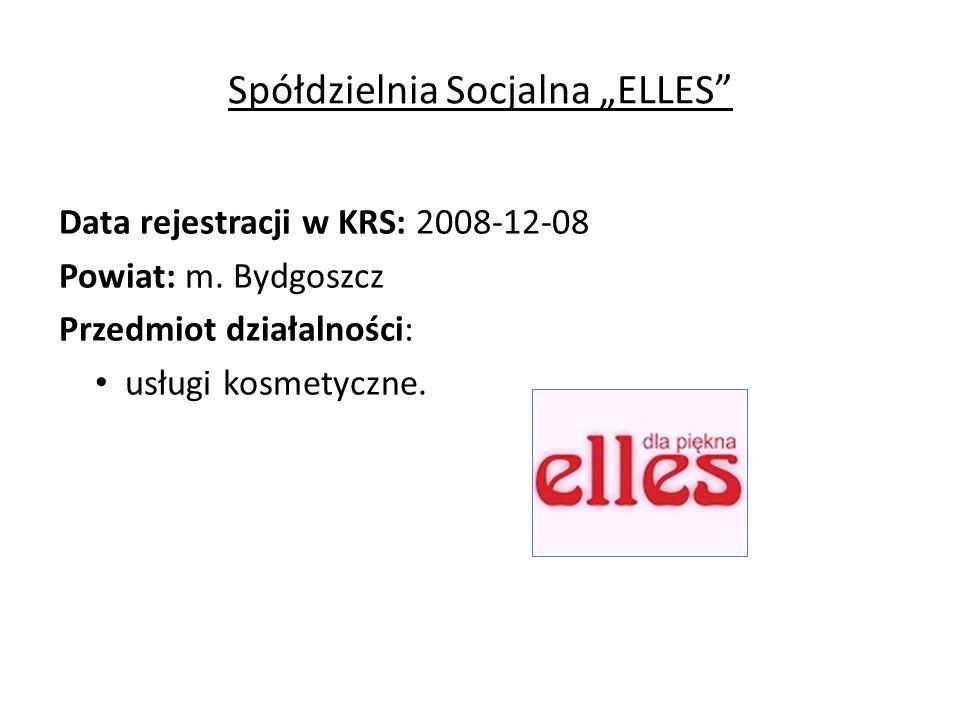 """Spółdzielnia Socjalna """"ELLES Data rejestracji w KRS: 2008-12-08 Powiat: m."""