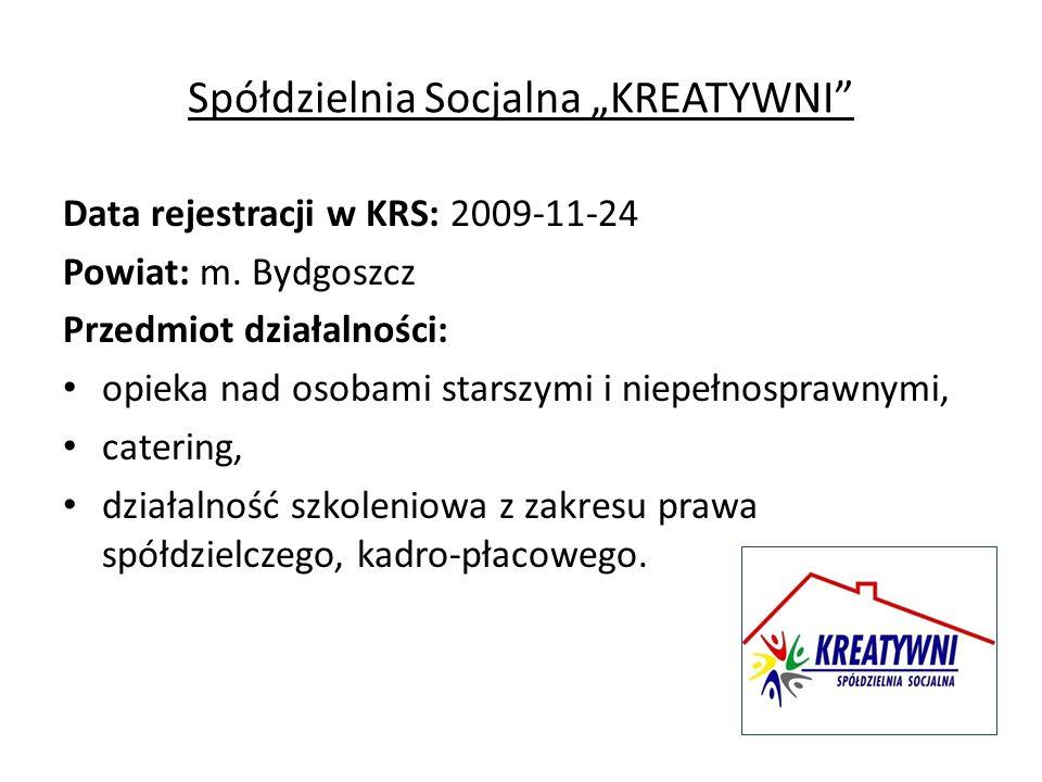 """Spółdzielnia Socjalna """"KREATYWNI Data rejestracji w KRS: 2009-11-24 Powiat: m."""