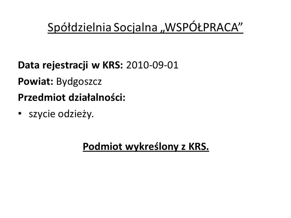 """Spółdzielnia Socjalna """"WSPÓŁPRACA Data rejestracji w KRS: 2010-09-01 Powiat: Bydgoszcz Przedmiot działalności: szycie odzieży."""