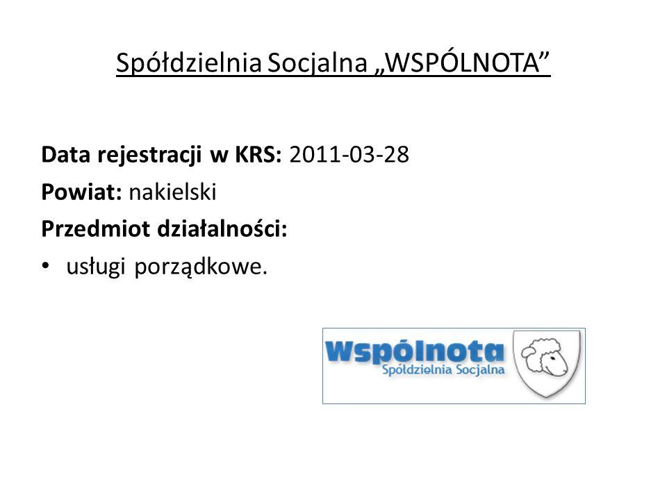 """Spółdzielnia Socjalna """"WSPÓLNOTA Data rejestracji w KRS: 2011-03-28 Powiat: nakielski Przedmiot działalności: usługi porządkowe."""