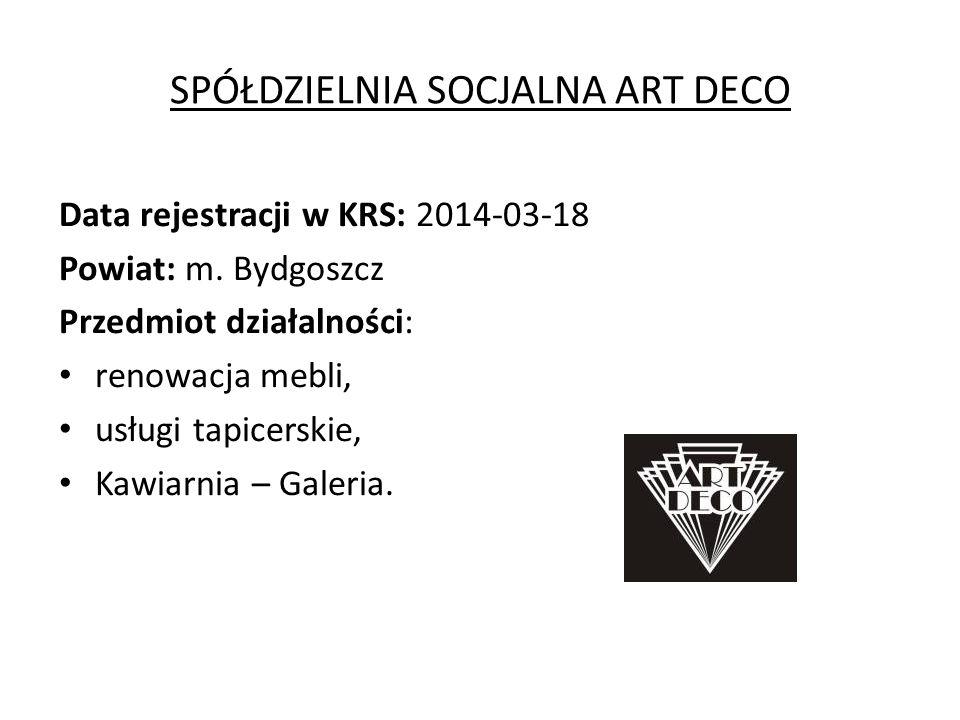 SPÓŁDZIELNIA SOCJALNA ART DECO Data rejestracji w KRS: 2014-03-18 Powiat: m.
