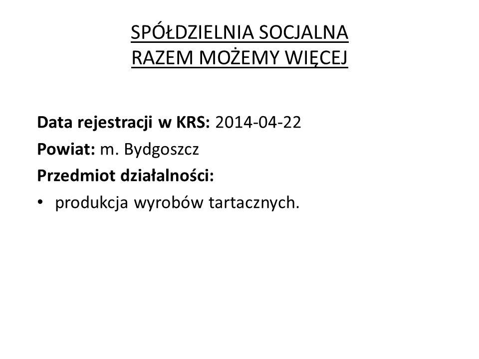SPÓŁDZIELNIA SOCJALNA RAZEM MOŻEMY WIĘCEJ Data rejestracji w KRS: 2014-04-22 Powiat: m.
