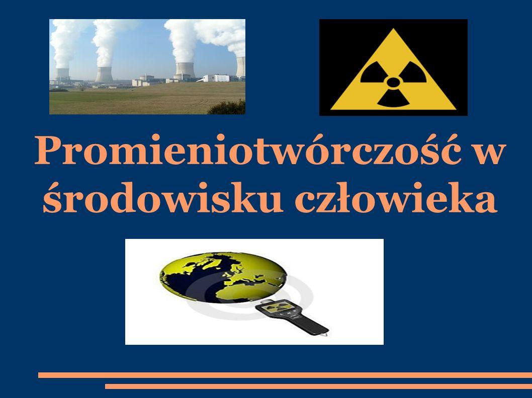 Promieniotwórczość w środowisku człowieka