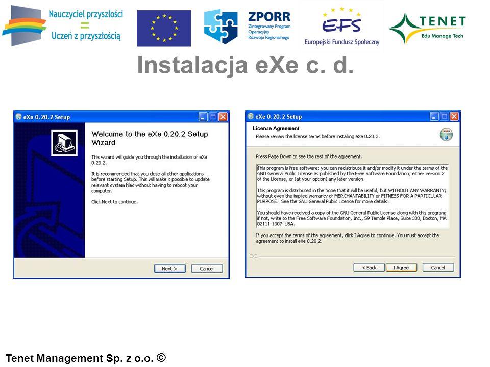 Tenet Management Sp. z o.o. © Instalacja eXe c. d.