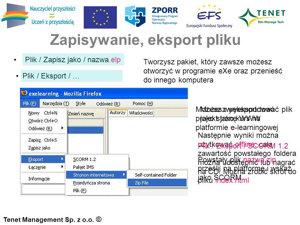 Zapisywanie, eksport pliku Plik / Zapisz jako / nazwa.elp Tenet Management Sp.