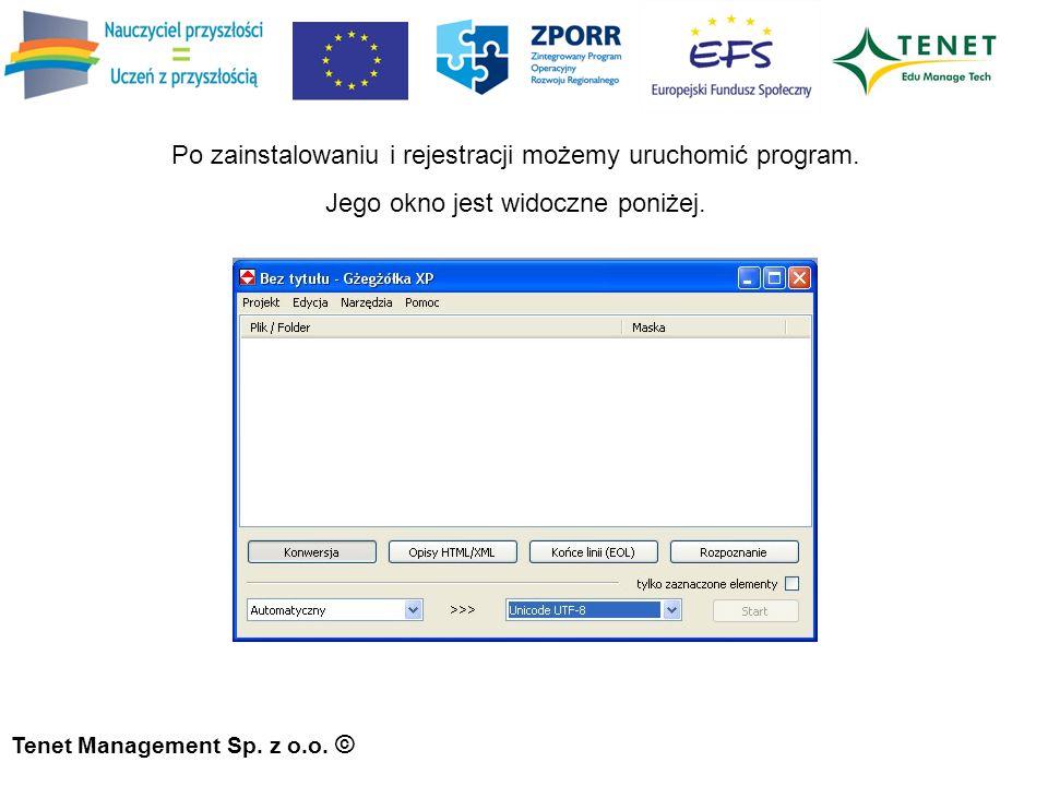 Tenet Management Sp. z o.o. © Po zainstalowaniu i rejestracji możemy uruchomić program.