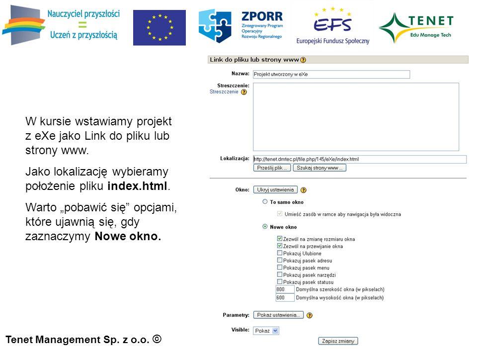 Tenet Management Sp. z o.o. © W kursie wstawiamy projekt z eXe jako Link do pliku lub strony www.