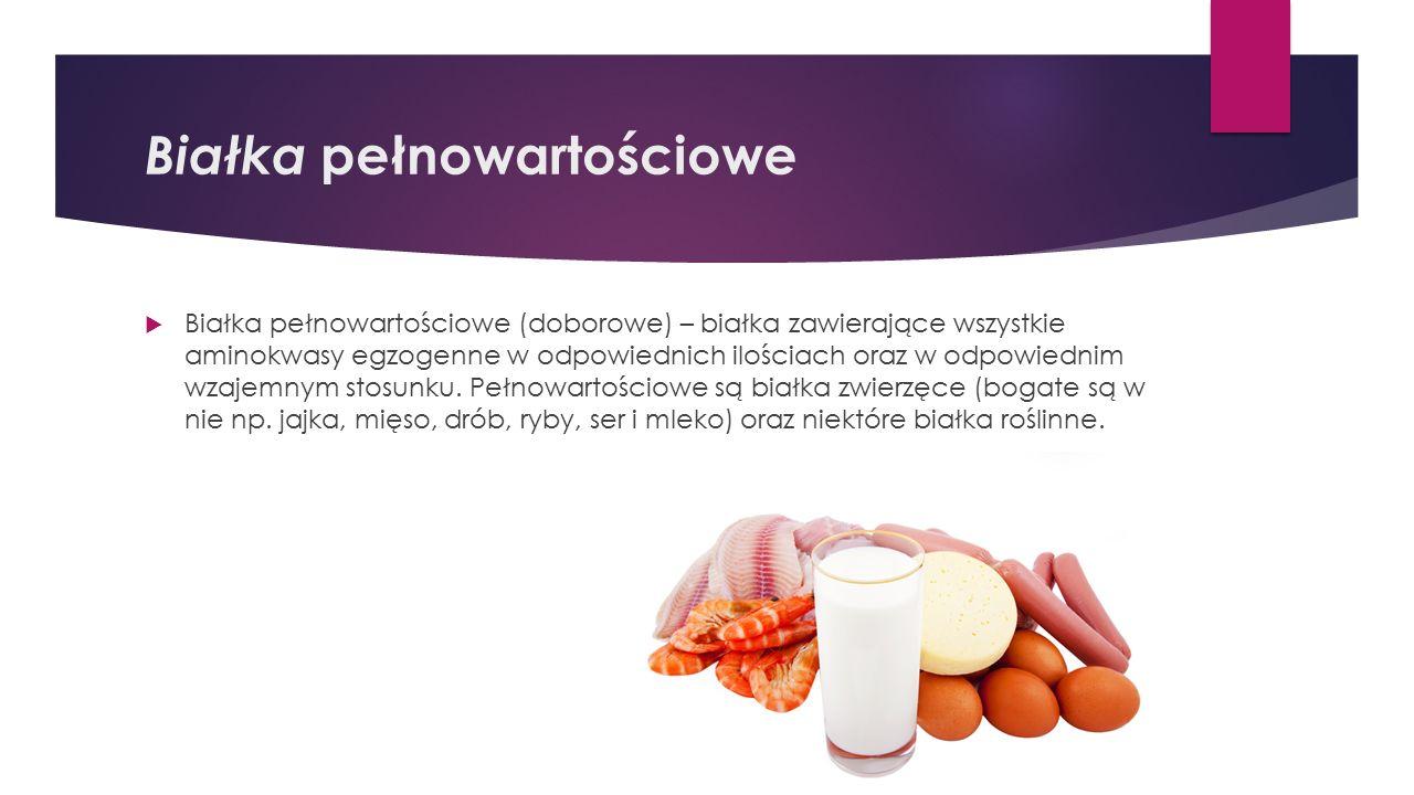 Białka pełnowartościowe  Białka pełnowartościowe (doborowe) – białka zawierające wszystkie aminokwasy egzogenne w odpowiednich ilościach oraz w odpowiednim wzajemnym stosunku.