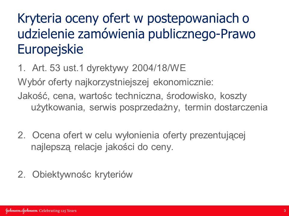 3 Kryteria oceny ofert w postepowaniach o udzielenie zamówienia publicznego-Prawo Europejskie 1.Art. 53 ust.1 dyrektywy 2004/18/WE Wybór oferty najkor