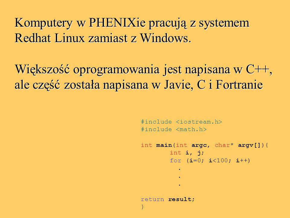 Komputery w PHENIXie pracują z systemem Redhat Linux zamiast z Windows.