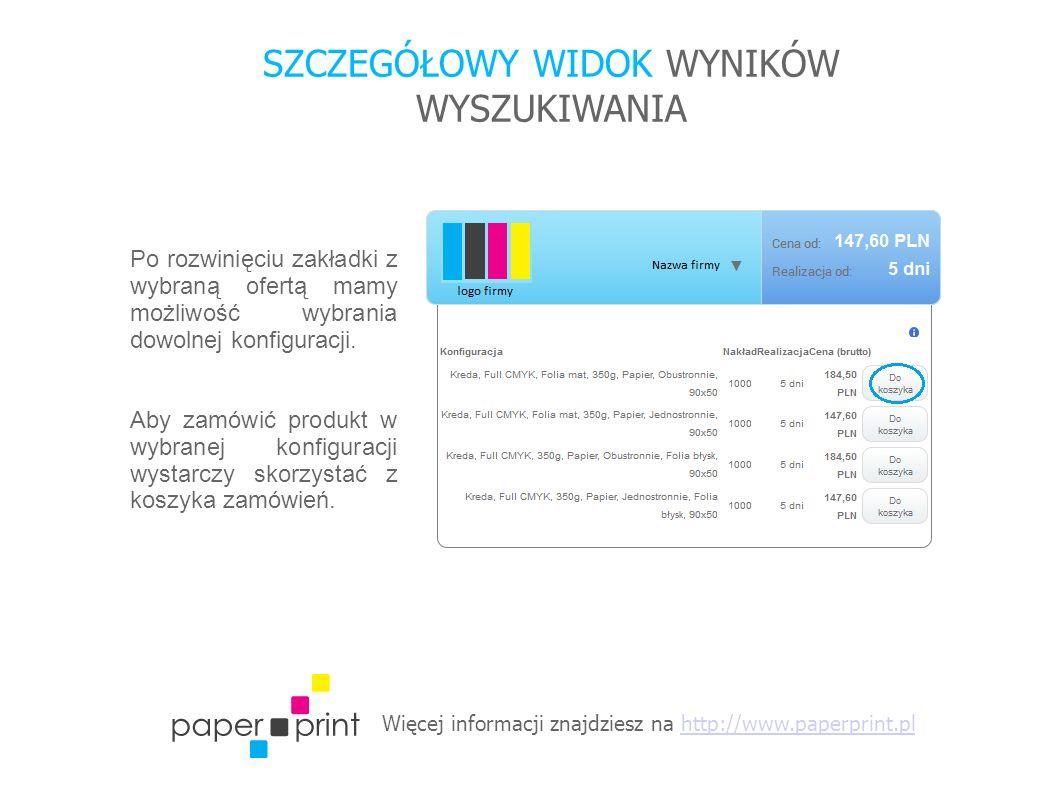 Więcej informacji znajdziesz na http://www.paperprint.plhttp://www.paperprint.pl SZCZEGÓŁOWY WIDOK WYNIKÓW WYSZUKIWANIA Po rozwinięciu zakładki z wybraną ofertą mamy możliwość wybrania dowolnej konfiguracji.