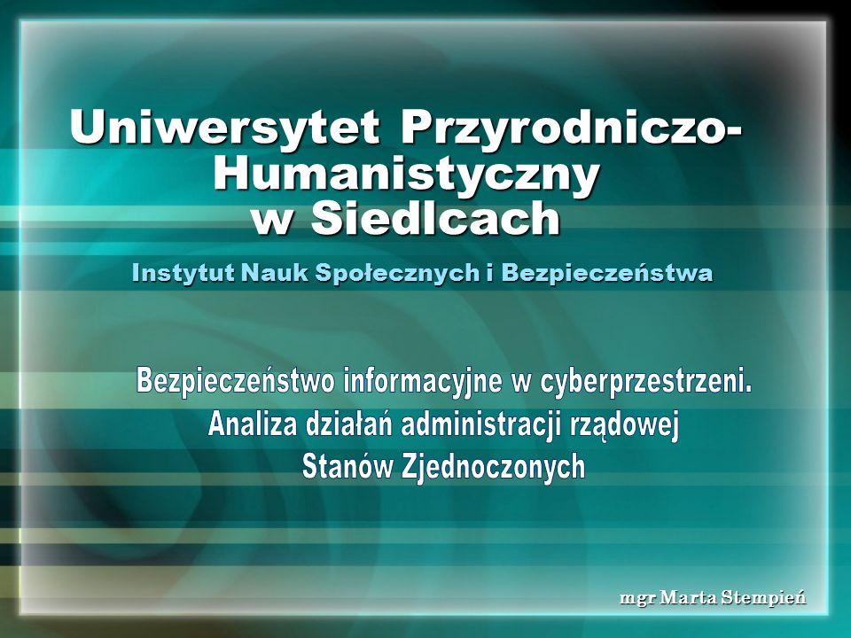 Uniwersytet Przyrodniczo- Humanistyczny w Siedlcach mgr Marta Stempień Instytut Nauk Społecznych i Bezpieczeństwa