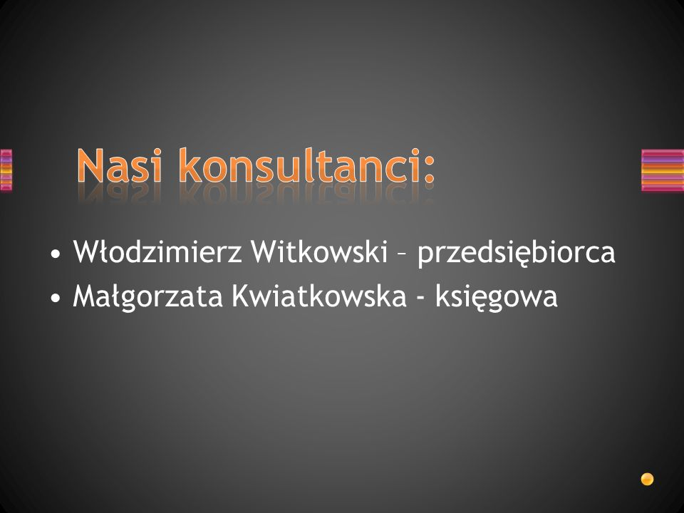 Włodzimierz Witkowski – przedsiębiorca Małgorzata Kwiatkowska - księgowa