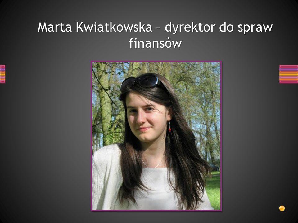 Marta Kwiatkowska – dyrektor do spraw finansów