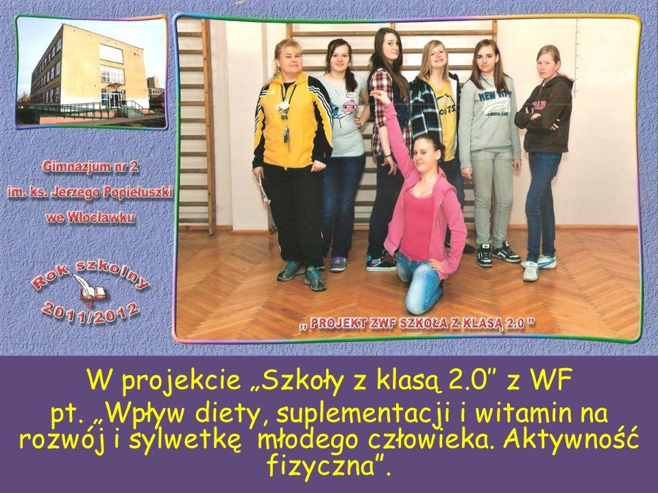 """W projekcie """"Szkoły z klasą 2.0'' z WF pt."""