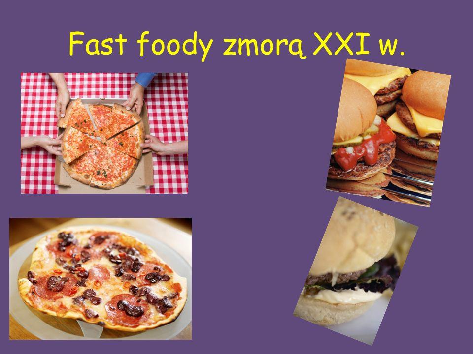 Fast foody zmorą XXI w.
