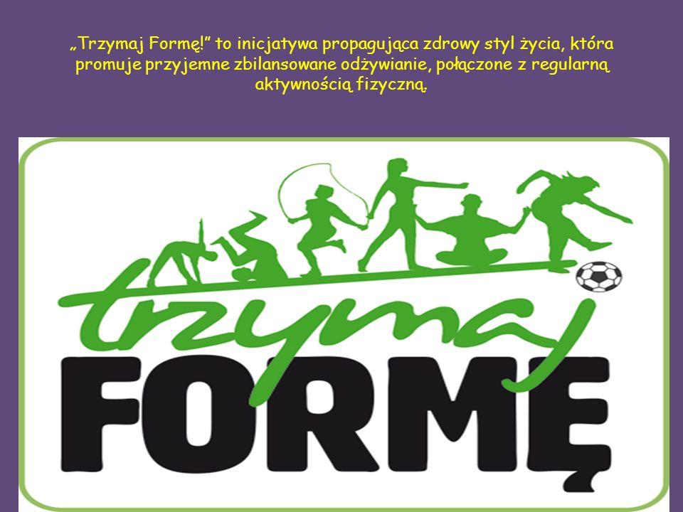"""""""Trzymaj Formę! to inicjatywa propagująca zdrowy styl życia, która promuje przyjemne zbilansowane odżywianie, połączone z regularną aktywnością fizyczną."""
