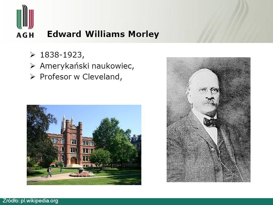 Edward Williams Morley  1838-1923,  Amerykański naukowiec,  Profesor w Cleveland, Źródło: pl.wikipedia.org