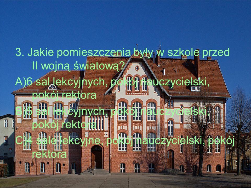 3. Jakie pomieszczenia były w szkole przed II wojną światową.