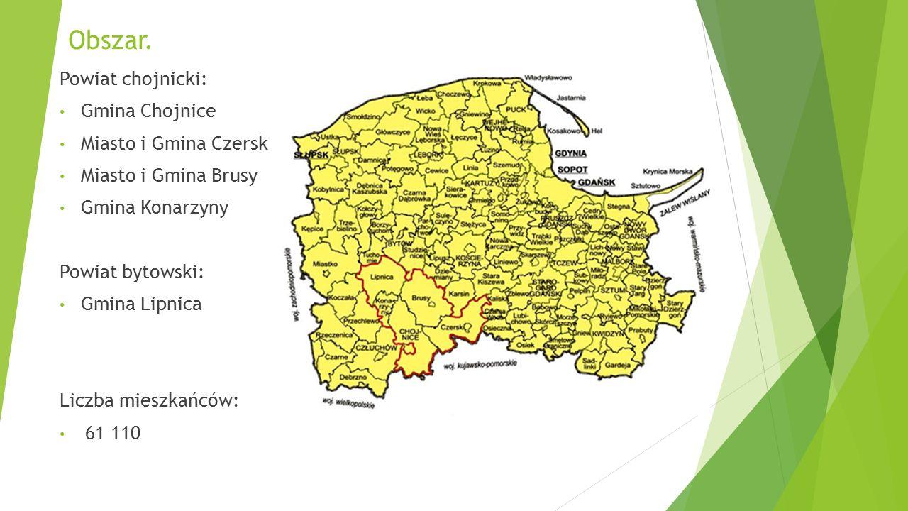 Obszar. Powiat chojnicki: Gmina Chojnice Miasto i Gmina Czersk Miasto i Gmina Brusy Gmina Konarzyny Powiat bytowski: Gmina Lipnica Liczba mieszkańców: