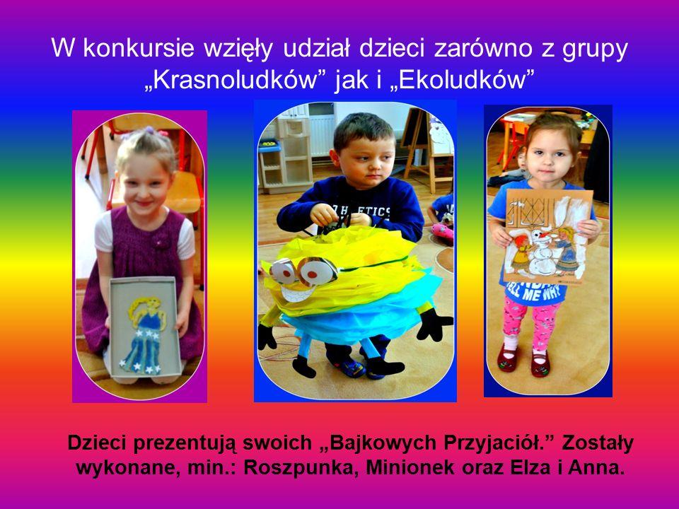 """W konkursie wzięły udział dzieci zarówno z grupy """"Krasnoludków"""" jak i """"Ekoludków"""" Dzieci prezentują swoich """"Bajkowych Przyjaciół."""" Zostały wykonane, m"""