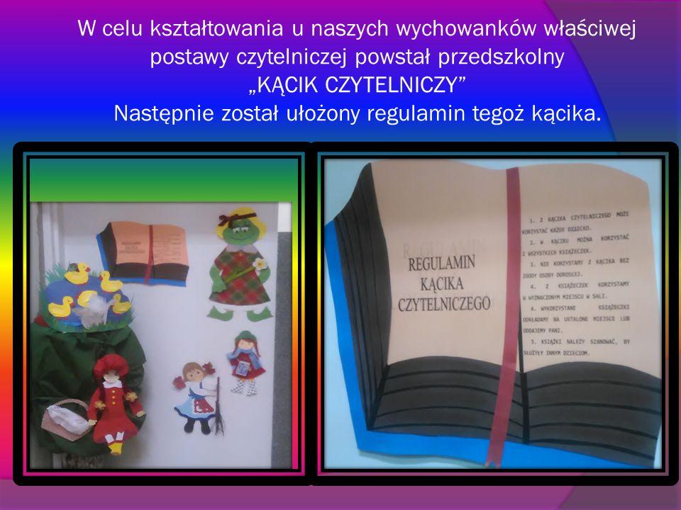 """W celu kształtowania u naszych wychowanków właściwej postawy czytelniczej powstał przedszkolny """"KĄCIK CZYTELNICZY"""" Następnie został ułożony regulamin"""