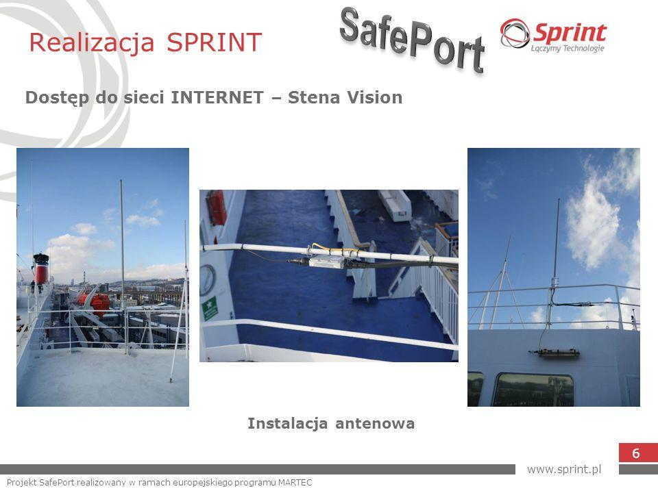 Realizacja SPRINT Dostęp do sieci INTERNET – Stena Vision 6 Instalacja antenowa www.sprint.pl Projekt SafePort realizowany w ramach europejskiego prog
