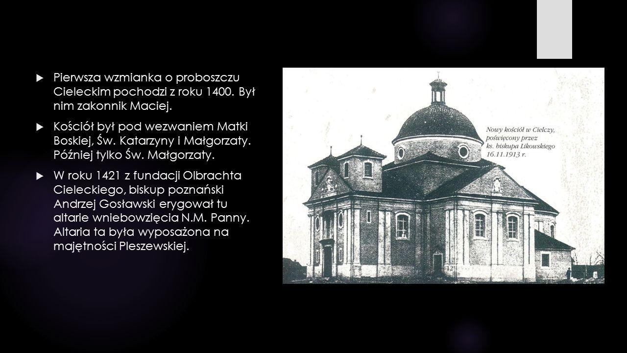  Pierwsza wzmianka o proboszczu Cieleckim pochodzi z roku 1400. Był nim zakonnik Maciej.  Kościół był pod wezwaniem Matki Boskiej, Św. Katarzyny i M