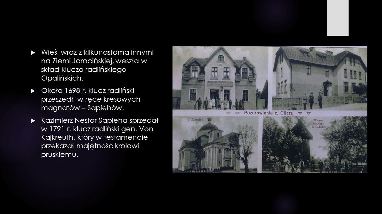  W roku 1840 majątek w Cielczy, wraz z Radlinem i Wilkowyją nabył Władysław Radoliński z Jarocina.