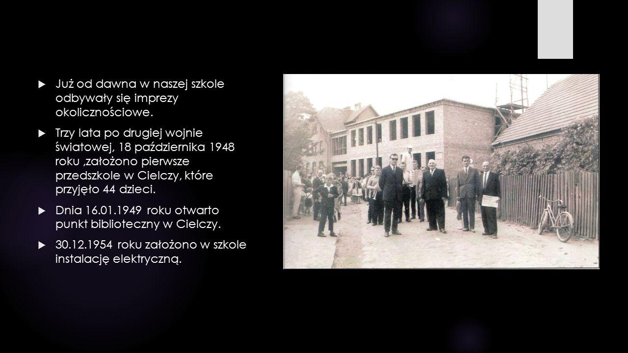  Już od dawna w naszej szkole odbywały się imprezy okolicznościowe.  Trzy lata po drugiej wojnie światowej, 18 października 1948 roku,założono pierw