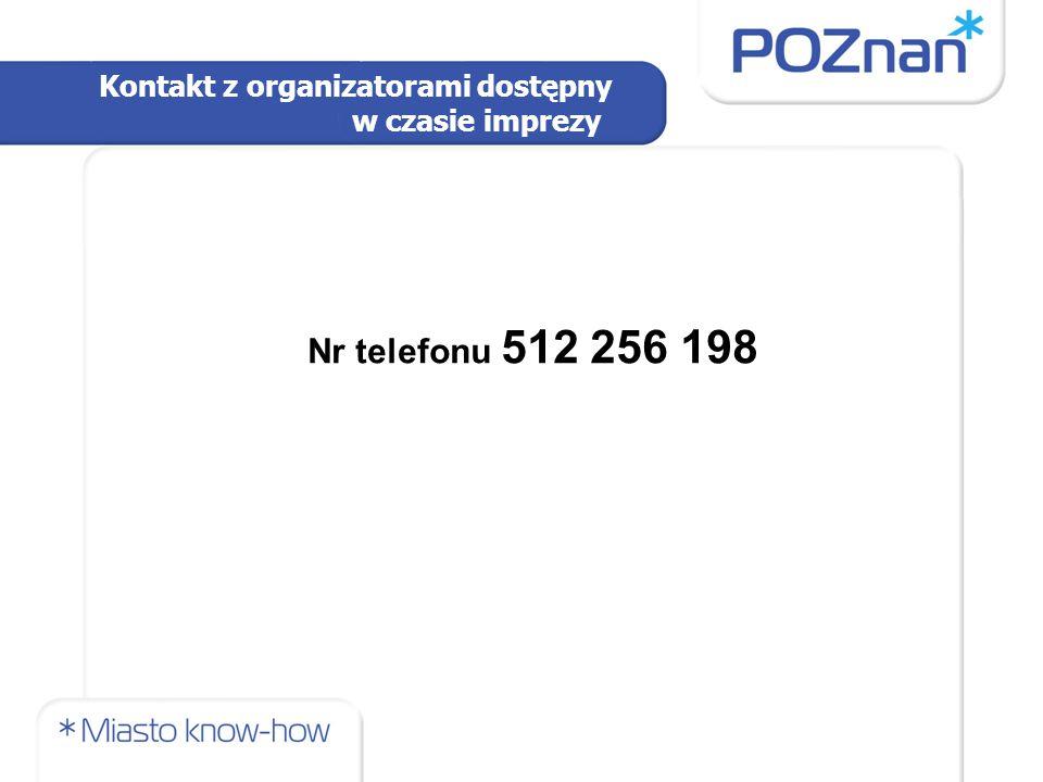 Nr telefonu 512 256 198 Kontakt z organizatorami dostępny w czasie imprezy